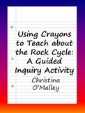 Using Crayons to Teach about the Rock Cycle: A Guided Inqu