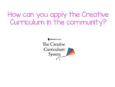 Using Creative Curriculum Teaching Strategies in the Community