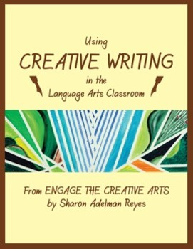 Using Creative Writing in the Language Arts Classroom