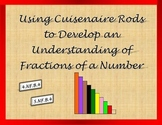 Using Cuisenaire Rods to Develop an Understanding of Fractions of a Number