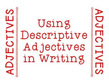 Using Descriptive Adjectives in Writing Practice Writing A