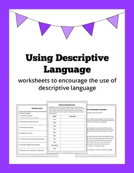 Using Descriptive Language: worksheets to encourage colourful word choice