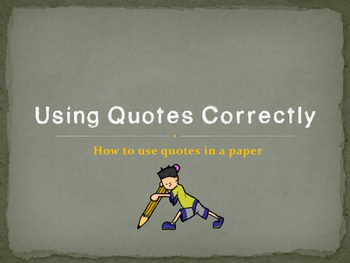 Writing: Using Quotes Correctly