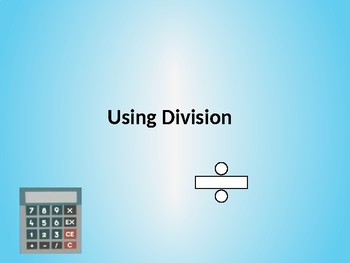 Using Division (More examples)
