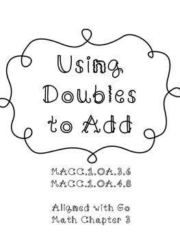 Using Doubles to Add Aligned with Common Core & GO Math