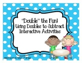 Using Doubles to Subtract: Interactive Activities and Centers
