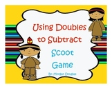 Using Related Doubles Facts to Subtract- Scoot Game