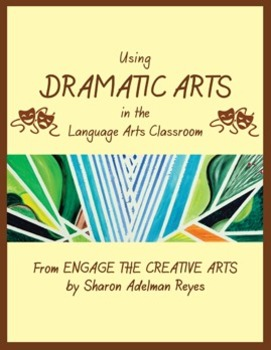 Using Dramatic Arts in the Language Arts Classroom