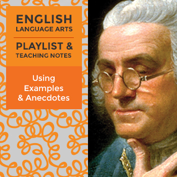 Using Examples and Anecdotes - Playlist and Teaching Notes