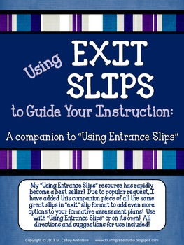 Using Exit Slips to Guide Instruction:  A Formative Assessment Resource