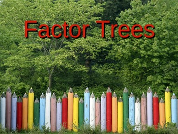 Using Factor Trees