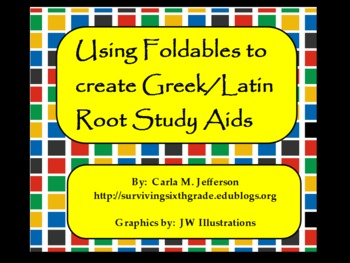Using Foldables to Create Greek/Latin Root Study Aids