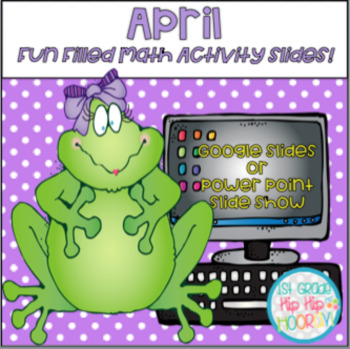 Using Google or Power Point Slides for Fun Filled April Math Activities!