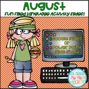 Using Google or Power Point Slides for Fun Filled August Language Activities!