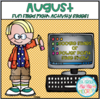 Using Google or Power Point Slides for Fun Filled August Math Activities!