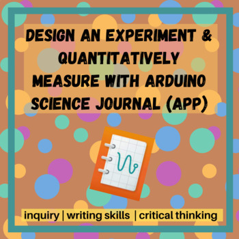Using Google's Science Journal App to Design & Carry Out Experiments