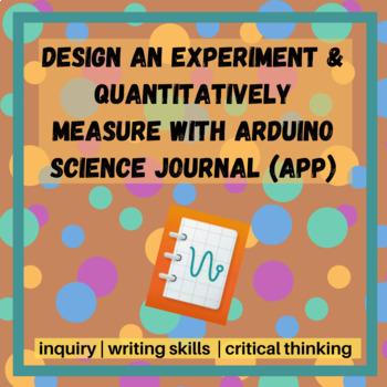 Design-an-Investigation Using Science Journal (Google App)
