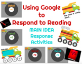 Using Google to Respond to Reading - Main Idea