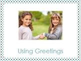 Using Greetings (A Social Script)
