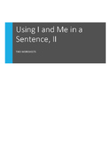 Using I and Me in a Sentence: Set 2 - Two ELA Grammar Worksheets