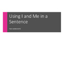 Using I and Me in a Sentence - Two ELA Grammar Worksheets