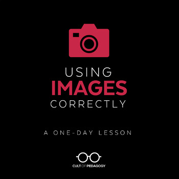 Using Images Correctly: A One-Day Lesson