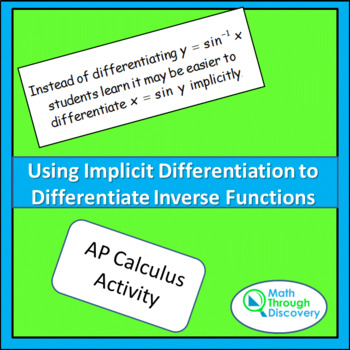 Calculus:  Using Implicit Differentiation to Differentiate Inverse Functions
