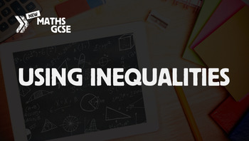 Using Inequalities - Complete Lesson