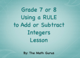 Using Integer Rules for adding and subtracting Lesson