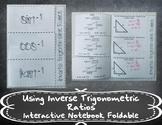 Using Inverse Trigonometric Ratios Foldable