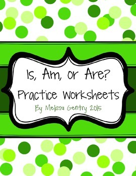 Is, Am, or Are Practice Worksheets
