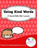 Using Kind Words-A Social Skills Mini Lesson