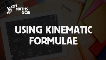 Using Kinematic Formulae - Complete Lesson