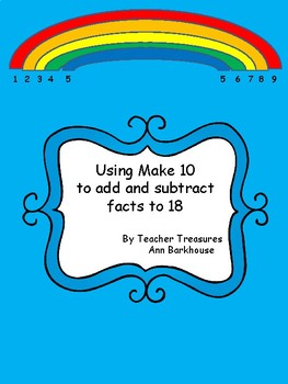 Using Make Ten to solve addition and subtraction facts to 18