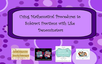 Using Mathematical Procedures to Subtract Fractions with Like Denominators
