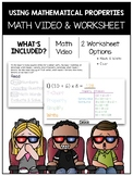Using Mathematical Properties Math Video and Worksheet