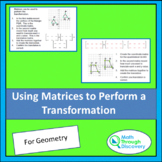 Using Matrices to Perform a Transformation