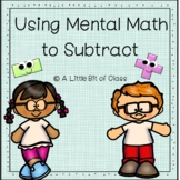 Using Mental Math to Subtract