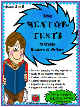 Using Mentor Texts to Create Readers and Writers