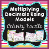 Using Models to Multiply Decimals Activity Bundle