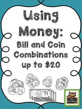Using Money: Bills and Coin Combinations Up to $20