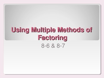 Using Multiple Methods of Factoring