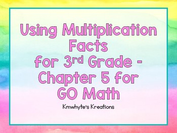 Using Multiplication Facts for 3rd Grade - GO Math