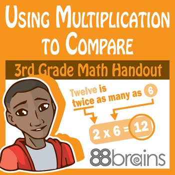 Using Multiplication to Compare pgs. 11-13 (CCSS)