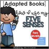 Using My 5 Senses Adapted Books [Level 1 and Level 2] Digi