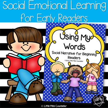 Using My Words:  Social Narrative for Beginning Readers