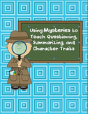 Using Mysteries to Teach Questioning, Summarizing, and Character Traits