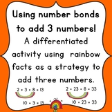 Using Number Bonds, Friends of 10, and/or Rainbow Facts to add 3 numbers.