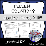Percent Equations (Guided Notes and Assessment)