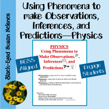 Using Phenomena to Make Observations, Inferences, and Predictions (NGSS) Physics